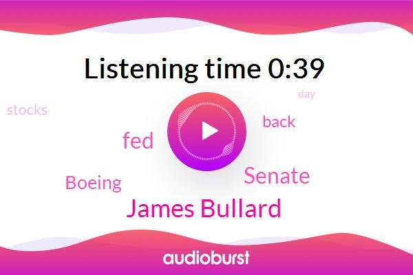 Senate,FED,James Bullard,Boeing