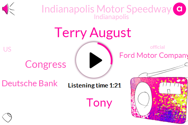 Terry August,Congress,Deutsche Bank,United States,Ford Motor Company,Indianapolis Motor Speedway,Indianapolis,Official,Tony,New York