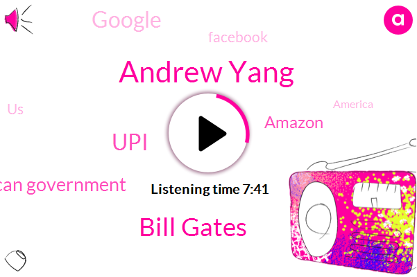 UPI,United States,Andrew Yang,American Government,Bill Gates,Theft,America,Spain,Italy,Amazon,Google,Facebook