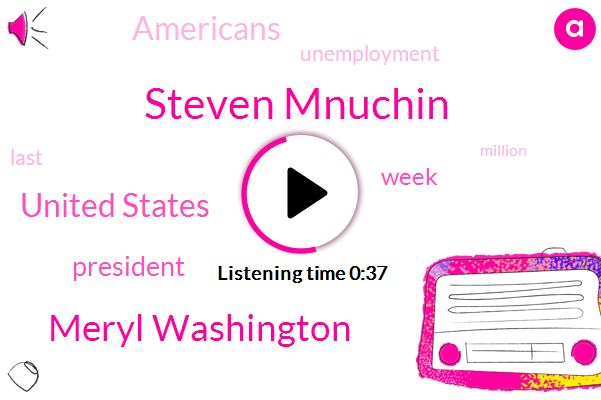 Steven Mnuchin,Meryl Washington,United States,President Trump