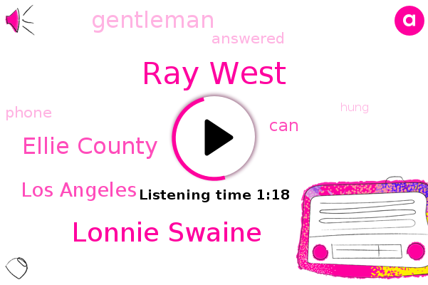 Ray West,Lonnie Swaine,Ellie County,Los Angeles