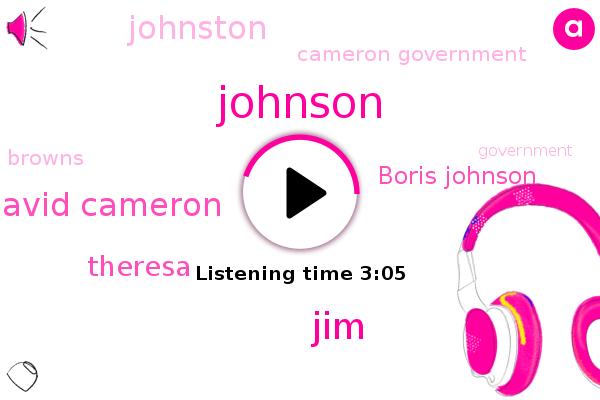 Cameron Government,David Cameron,Theresa,Johnson,JIM,Boris Johnson,Britain,Browns,Government,Johnston,CCA,Ford,Germany,France