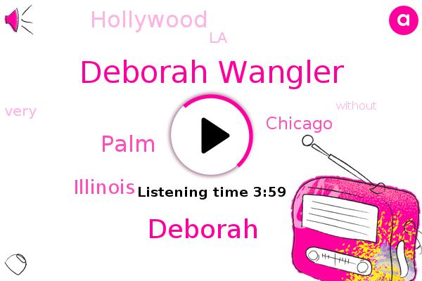Deborah Wangler,Deborah,Illinois,Chicago,Hollywood,LA,Palm