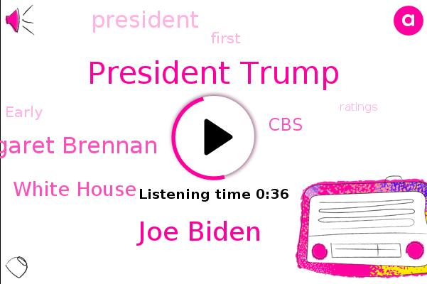 President Trump,Joe Biden,Margaret Brennan,White House,CBS