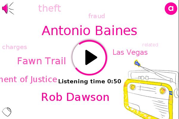 Antonio Baines,Department Of Justice,Rob Dawson,Fawn Trail,Theft,Las Vegas,FOX,Fraud