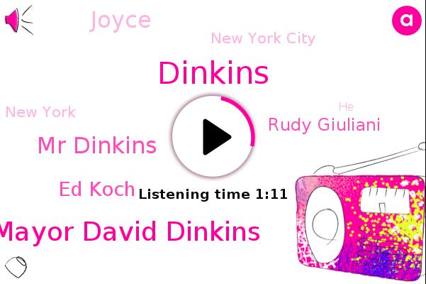 Mayor David Dinkins,Mr Dinkins,New York City,Dinkins,Ed Koch,Rudy Giuliani,Joyce,New York