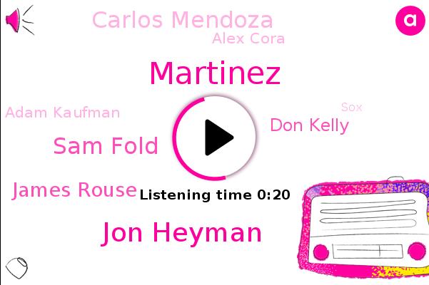 Martinez,Jon Heyman,Boston,Sam Fold,James Rouse,Don Kelly,Baseball,Carlos Mendoza,SOX,Alex Cora,Adam Kaufman,BBC