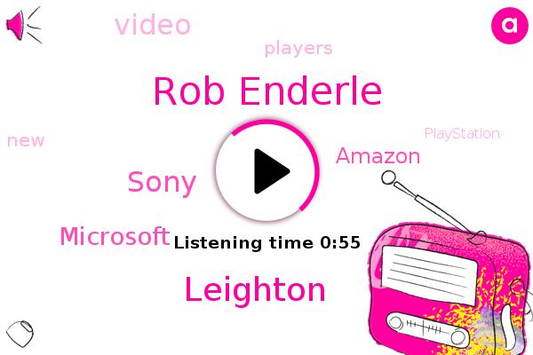 Rob Enderle,Sony,Microsoft,Amazon,Leighton
