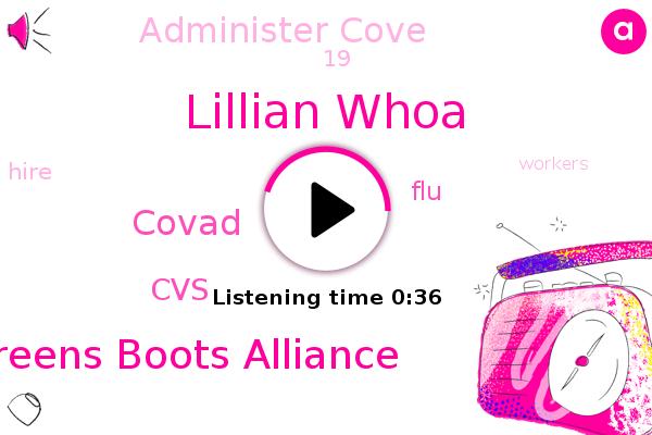 Lillian Whoa,Walgreens Boots Alliance,Administer Cove,Covad,FLU,CVS