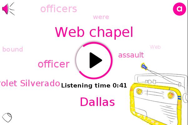 Chevrolet Silverado,Officer,Web Chapel,Dallas,Assault