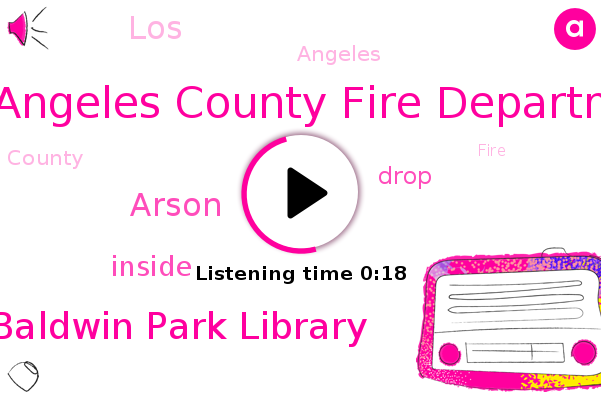Los Angeles County Fire Department,Baldwin Park Library,Arson