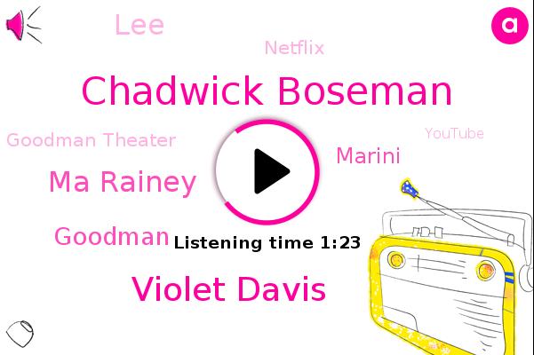 Chadwick Boseman,Violet Davis,Netflix,Ma Rainey,Chadwick,Goodman Theater,Oscar,Goodman,Youtube,Marini,Chicago,LEE