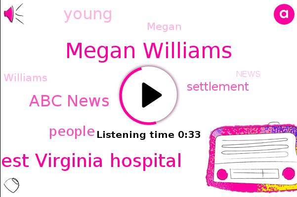 Abc News,West Virginia Hospital,Megan Williams