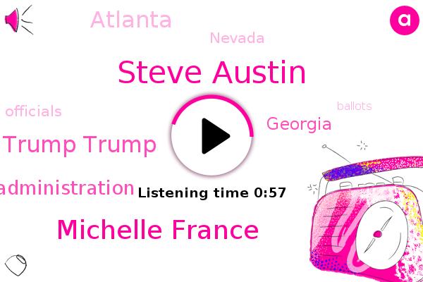 Georgia,Trump Trump,Steve Austin,Trump Trump Administration Administration,ABC,Atlanta,Nevada,Michelle France