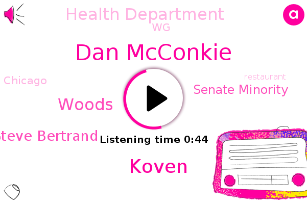 Senate Minority,Dan Mcconkie,Chicago,Koven,Health Department,Woods,Steve Bertrand,WG