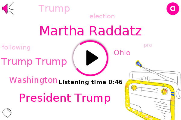 Martha Raddatz,President Trump,Trump Trump,Washington,Ohio