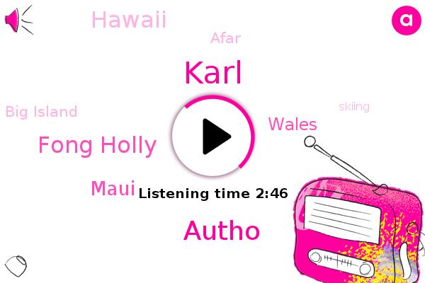 Maui,Fong Holly,Big Island,Wales,Hawaii,Afar,Karl,Skiing,Autho