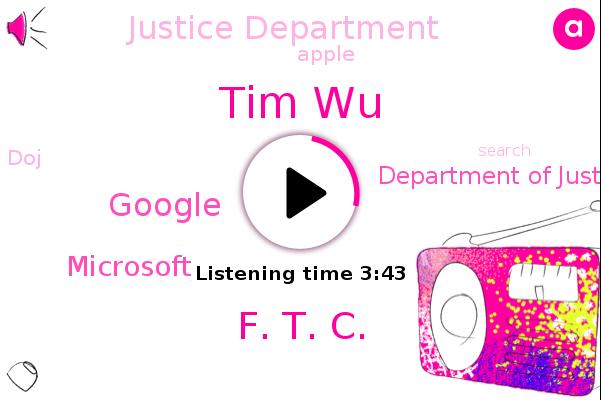 Google,Microsoft,Department Of Justice,Tim Wu,Justice Department,Apple,DOJ,F. T. C.