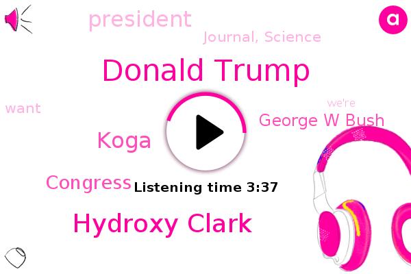 Donald Trump,Journal, Science,Hydroxy Clark,Congress,Koga,President Trump,George W Bush