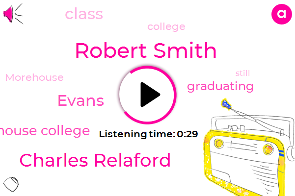 Listen: Billionaire Robert F. Smith pledges to pay Morehouse College grads' student loans