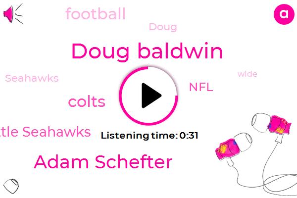 Doug Baldwin,Seattle Seahawks,Adam Schefter,Colts,NFL,Football