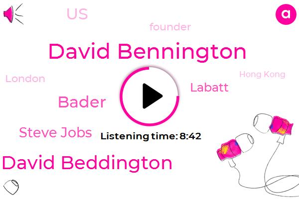 United States,David Bennington,Founder,London,Labatt,David Beddington,Bader,Hong Kong,Steve Jobs,UK,New York,Six Years