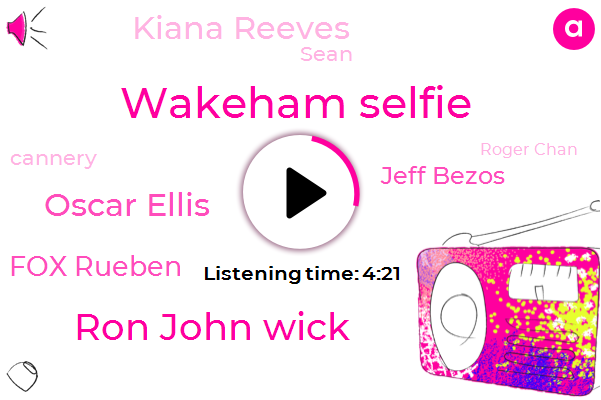 Wakeham Selfie,Amazon,Ron John Wick,Oscar Ellis,Ben Fox Rueben,Canneries,Jeff Bezos,Kiana Reeves,FAA,Sean,Netflix,Cannery,Vegas,Twenty Twenty,Roger Chan,Ben Fox,Moore