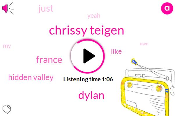 France,Chrissy Teigen,Dylan,Pit Valley