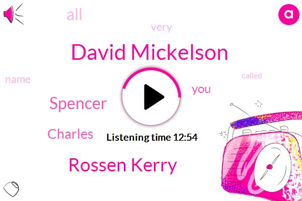 David Mickelson,Rossen Kerry,Ross,Spencer,Charles,Twenty Five Years,One Hundred Percent,Twenty Years