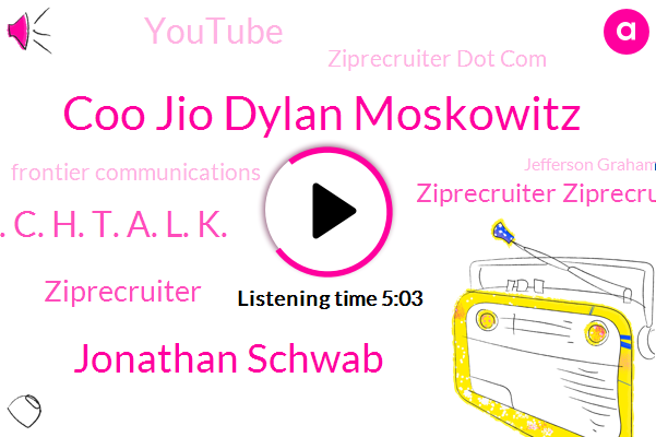 Ziprecruiter Ziprecruiter,Coo Jio Dylan Moskowitz,Youtube,Ziprecruiter Dot Com,Los Angeles,Frontier Communications,HBO,Ziprecruiter,Jonathan Schwab,USA,Director,Technician,Jefferson Graham,T. E. C. H. T. A. L. K.,Hgtv,CNN,Espn,Amazon
