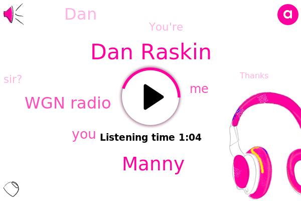 Dan Raskin,Wgn Radio,Manny