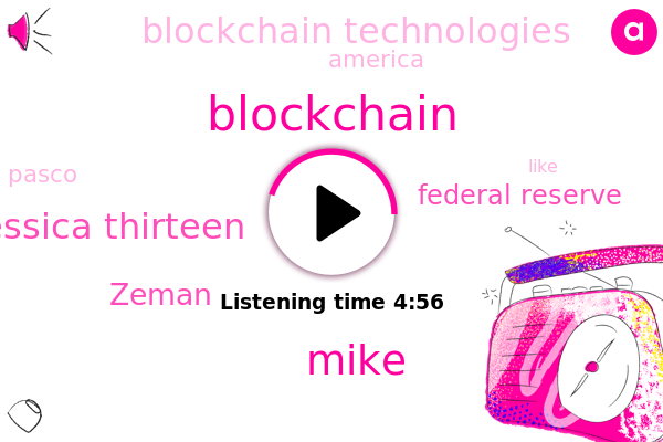 Blockchain,Federal Reserve,America,Mike,Blockchain Technologies,Jessica Thirteen,Zeman,Pasco