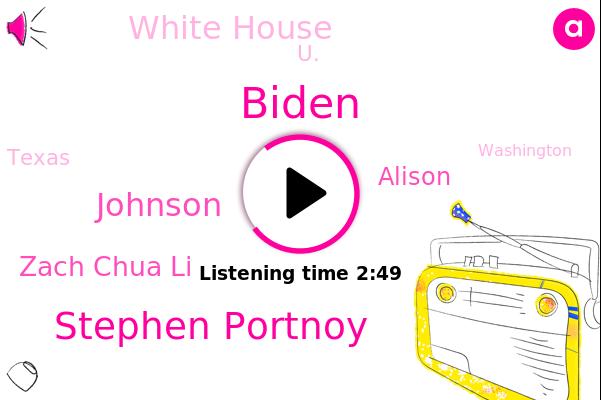 Stephen Portnoy,White House,Johnson,Biden,U.,Zach Chua Li,CBS,Texas,Alison,Washington,Mississippi