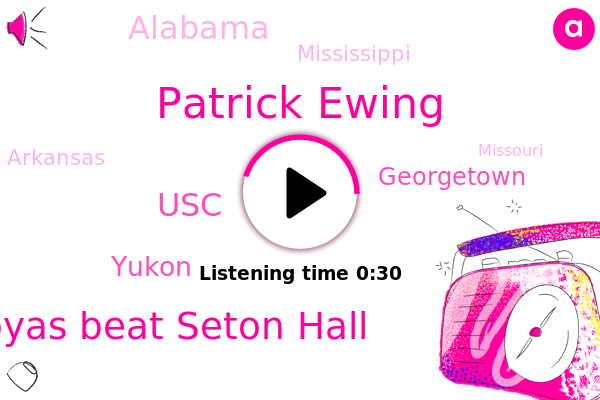 Hoyas Beat Seton Hall,Patrick Ewing,Yukon,Georgetown,Alabama,Mississippi,Arkansas,Missouri,Houston,Colorado,USC
