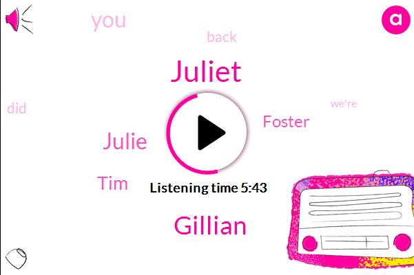 Gillian,Juliet,Julie,TIM,Foster