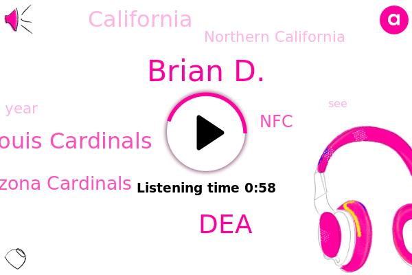 Northern California,DEA,Brian D.,California,St Louis Cardinals,Arizona Cardinals,NFC