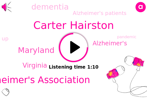 Alzheimer's,Dementia,Carter Hairston,Alzheimer's Association,Maryland,Virginia,Alzheimer's Patients