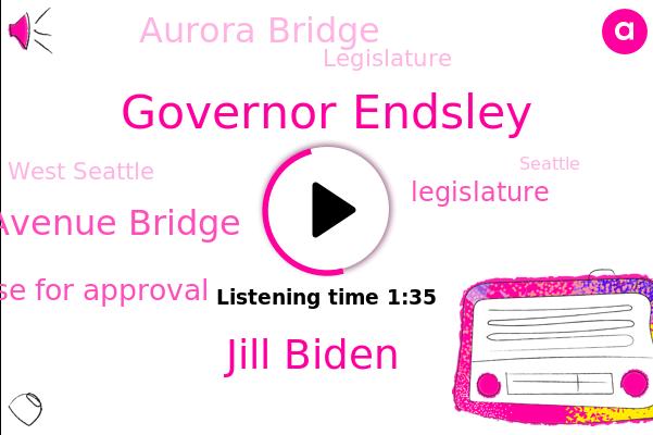 First Avenue Bridge,House For Approval,Governor Endsley,West Seattle,Seattle,Legislature,Aurora Bridge,San Juan Islands,Jill Biden