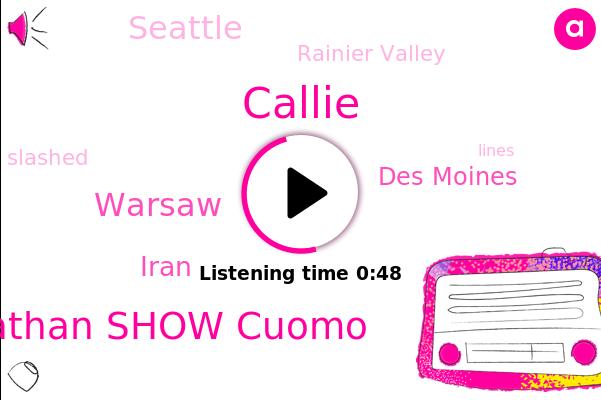 Callie,Warsaw,Rainier Valley,Iran,Des Moines,Seattle,Jonathan Show Cuomo