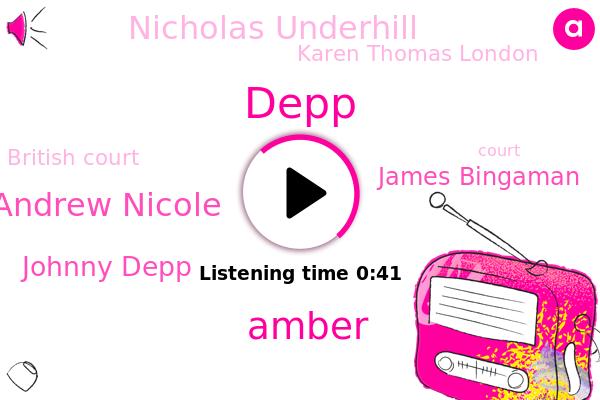 British Court,Andrew Nicole,Johnny Depp,Amber,Depp,James Bingaman,Nicholas Underhill,Karen Thomas London