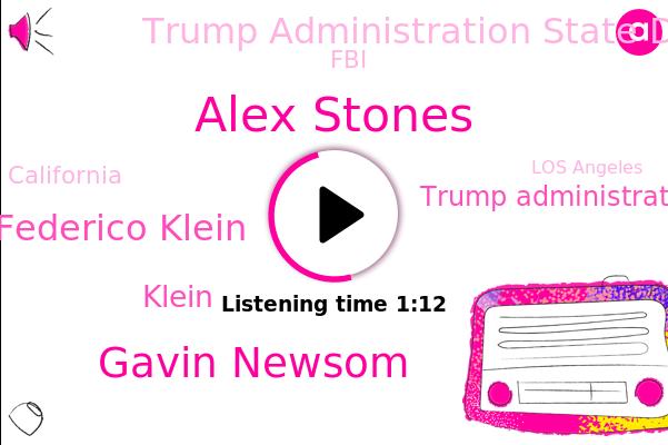 Alex Stones,California,Trump Administration,Gavin Newsom,Federico Klein,ABC,Trump Administration State Department,FBI,Los Angeles,Klein