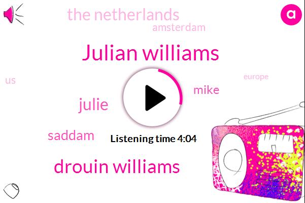 The Netherlands,Julian Williams,Drouin Williams,Amsterdam,Julie,Saddam,United States,Europe,Georgia,Mike