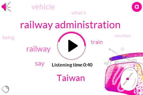 Taiwan,Railway Administration