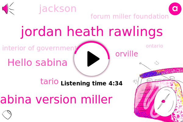 Jordan Heath Rawlings,Sabina Version Miller,Forum Miller Foundation,Hello Sabina,Tario,Interior Of Government,Ontario,Orville,Confusion,Canada,Jackson,Iran