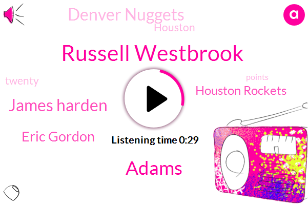 Russell Westbrook,Houston Rockets,Denver Nuggets,Adams,Houston,James Harden,Eric Gordon
