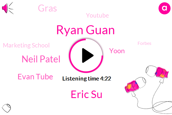 Ryan Guan,Youtube,Marketing School,Eric Su,Basketball,Neil Patel,Evan Tube,Forbes,Ford,Yoon,Gras