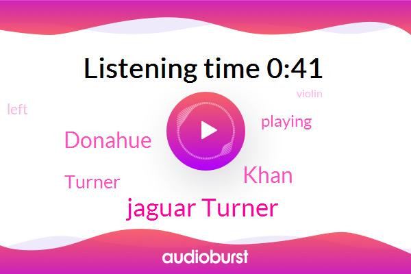 Jaguar Turner,Khan,Donahue