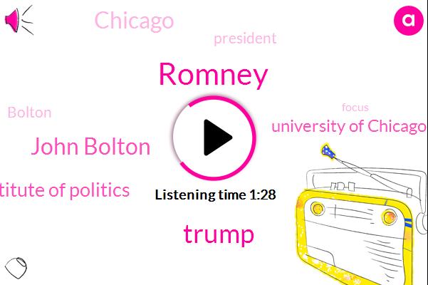 Romney,Donald Trump,President Trump,John Bolton,Institute Of Politics,University Of Chicago,Chicago