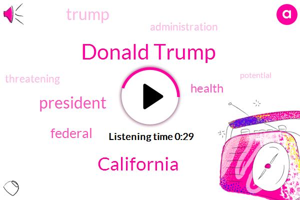 California,Donald Trump,President Trump