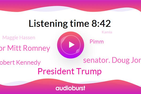 Alabama,President Trump,Senator. Doug Jones,Senate,Senator Senator Mitt Romney,Senator,Robert Kennedy,Twitter,United States,Jonathan,Utah,Birmingham,Pimm,Maggie Hassen,Kamla